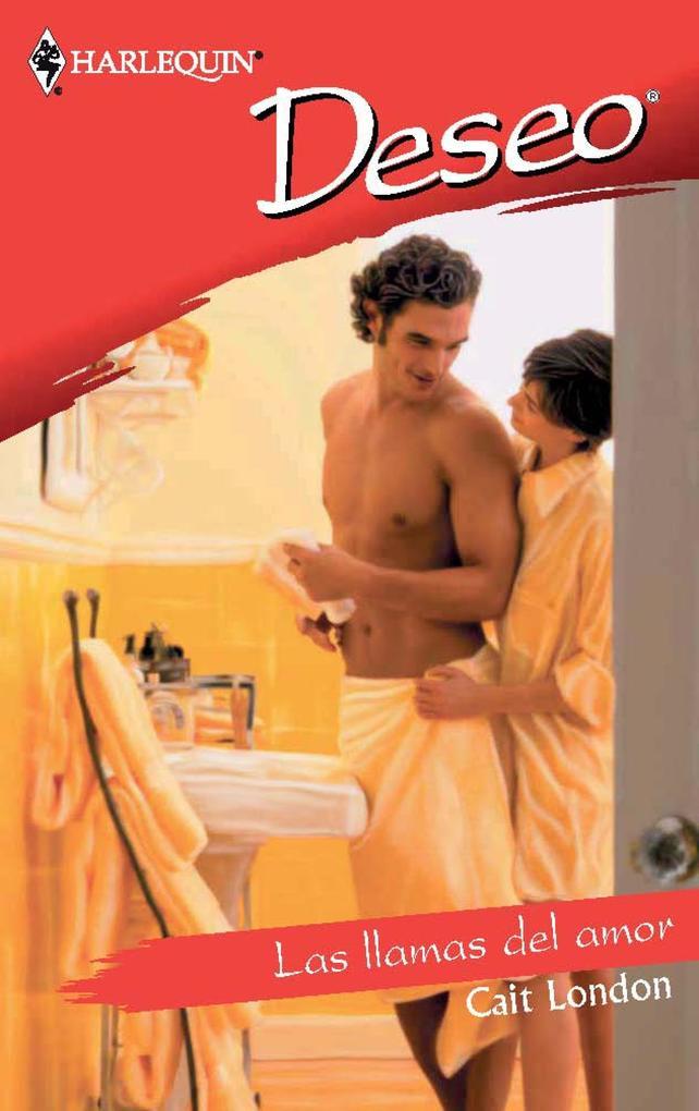 Las llamas del amor als eBook von Cait London - Harlequin, una división de HarperCollins Ibérica, S.A.
