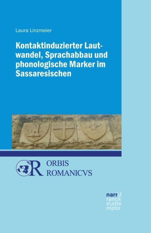 Kontaktinduzierter Lautwandel, Sprachabbau und phonologische Marker im Sassaresischen als Buch
