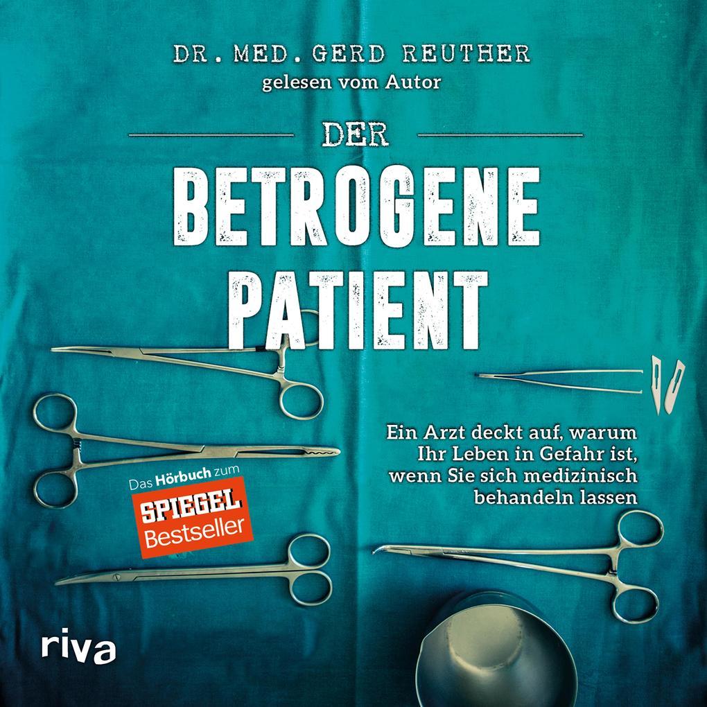 Der betrogene Patient als Hörbuch Download