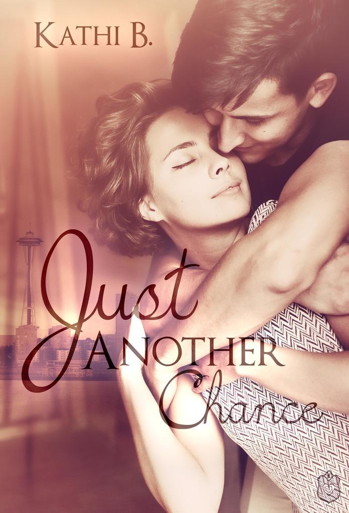 Just Another Chance als eBook von Kathi B.