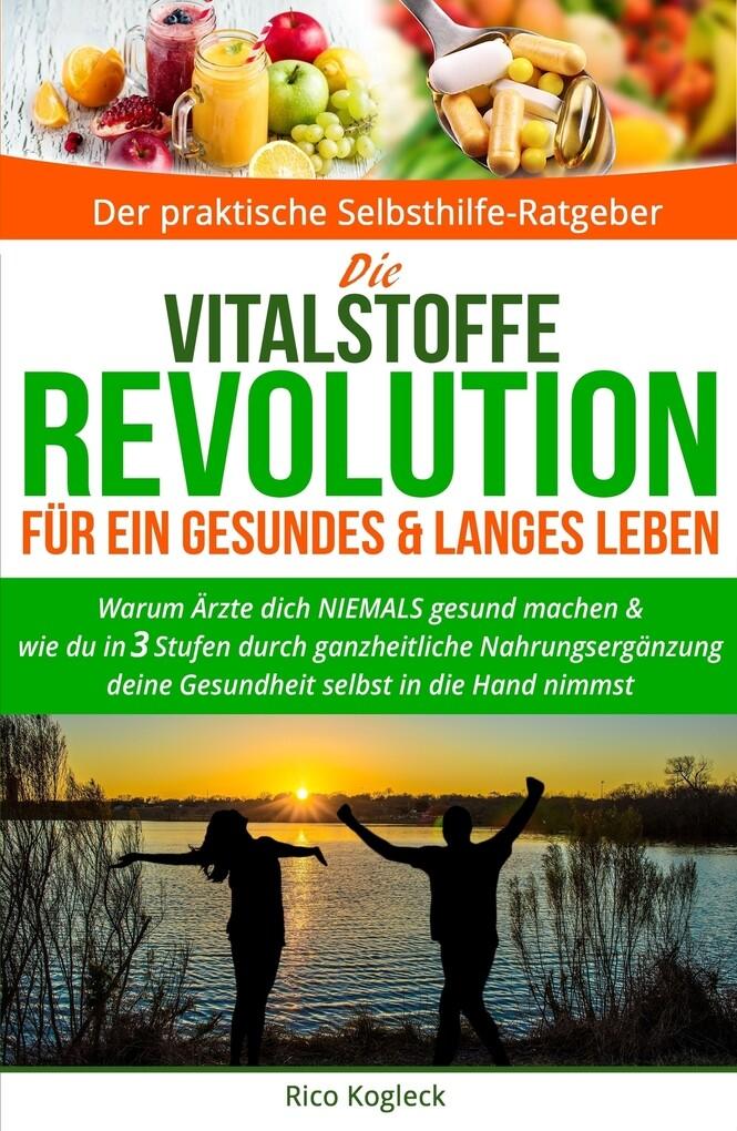 Die Vitalstoffe-Revolution für ein gesundes & langes Leben als eBook