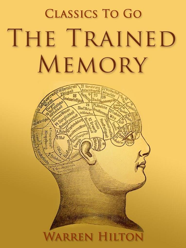 The Trained Memory als eBook von Warren Hilton bei eBook.de - Bücher