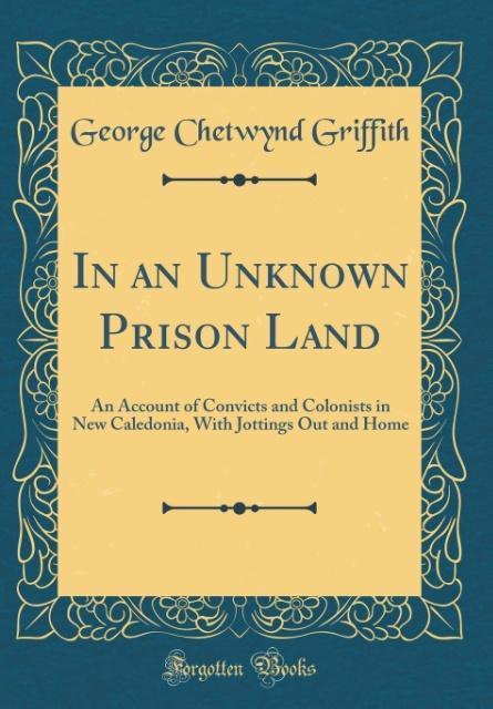 In an Unknown Prison Land als Buch von George C...
