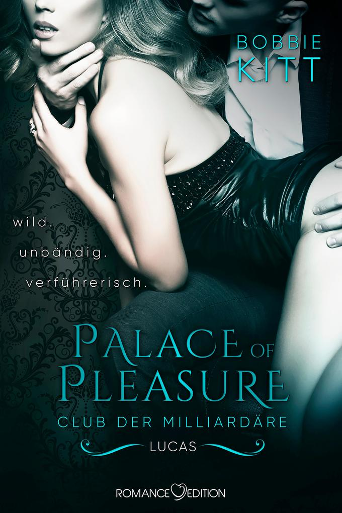 Palace of Pleasure: Lucas (Club der Milliardäre 3) als eBook
