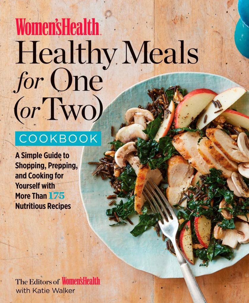 Women´s Health Healthy Meals for One (or Two) C...