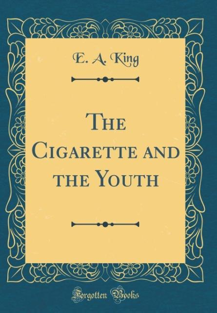 The Cigarette and the Youth (Classic Reprint)