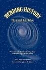 Bending History: Selected Talks of Joseph W. Mathews