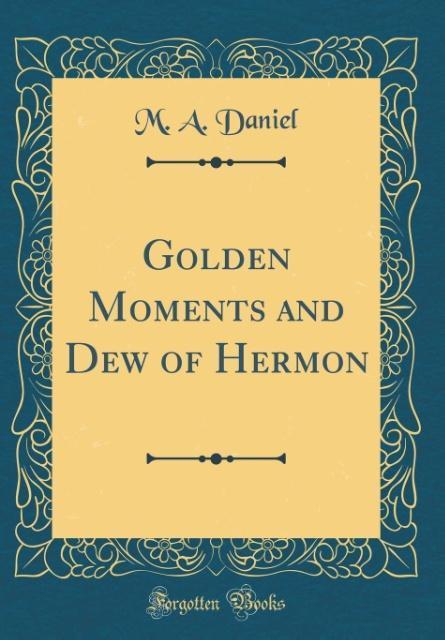 Golden Moments and Dew of Hermon (Classic Repri...