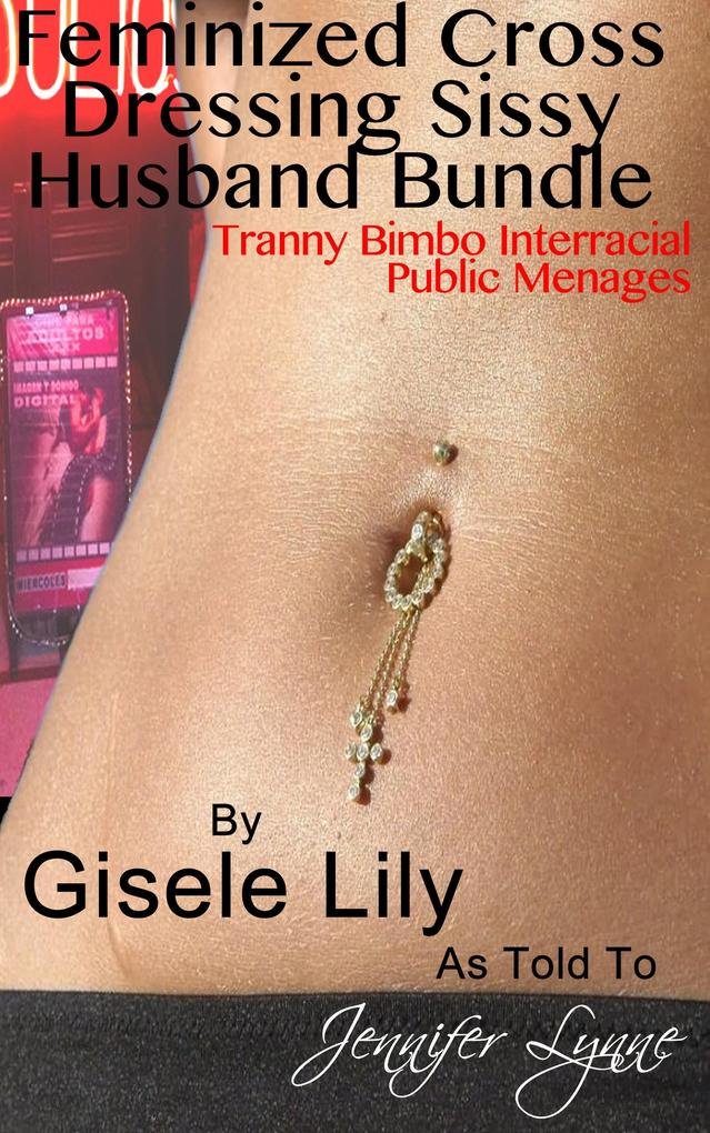Feminized Cross Dressing Sissy Husband Bundle als eBook