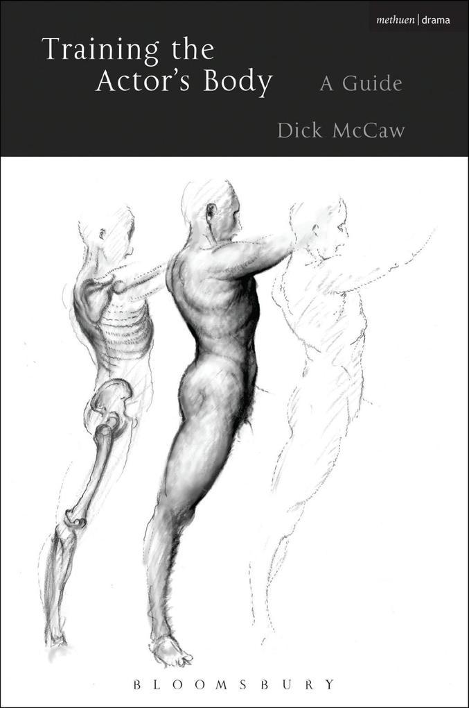 Training the Actor´s Body als eBook von Dick McCaw