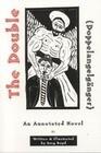 The Double (Doppelgangelganger): An Annotated Novel