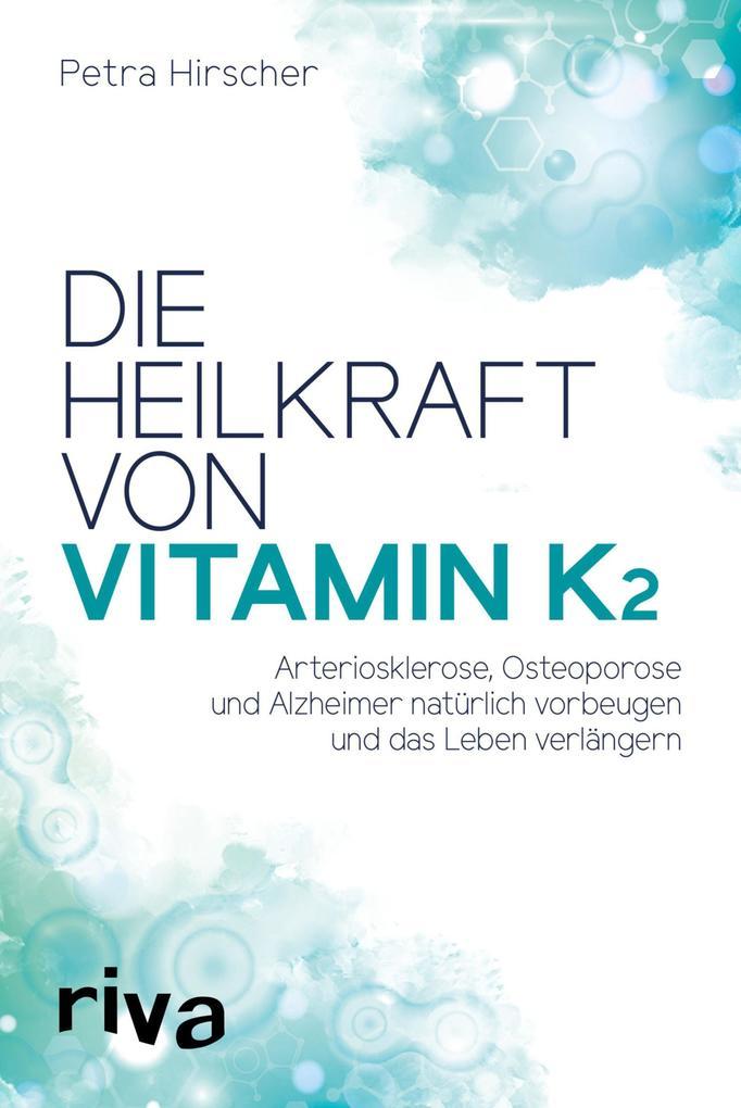 Die Heilkraft von Vitamin K2 als eBook