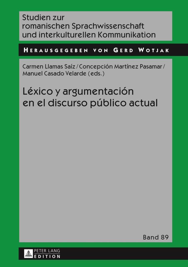 Lexico y argumentacion en el discurso publico actual als eBook von - Peter Lang GmbH, Internationaler Verlag der Wissenschaften