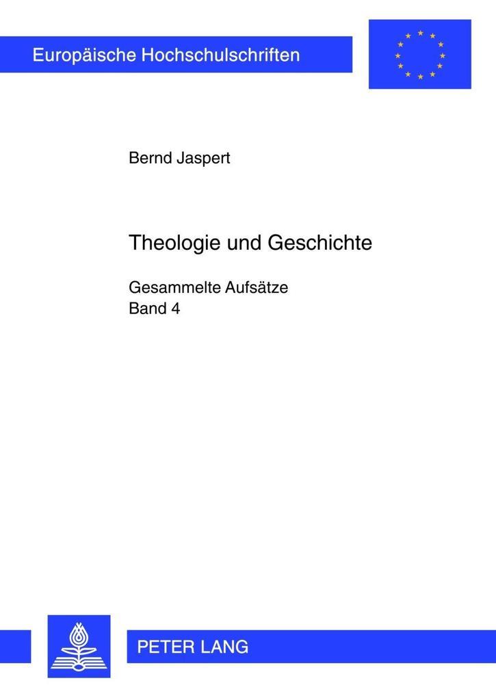 Theologie und Geschichte als eBook von Bernd Jaspert - Peter Lang GmbH, Internationaler Verlag der Wissenschaften