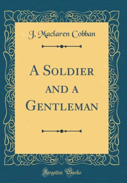 A Soldier and a Gentleman (Classic Reprint)