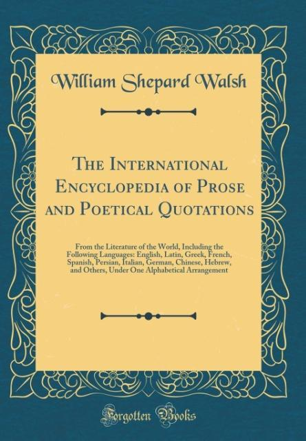 The International Encyclopedia of Prose and Poetical Quotations