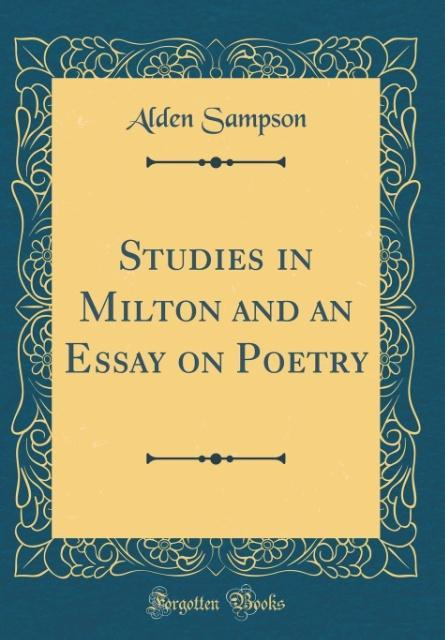 Studies in Milton and an Essay on Poetry (Classic Reprint)