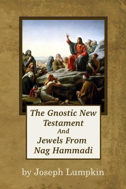 The Gnostic New Testament And Jewels From Nag Hammadi als Taschenbuch