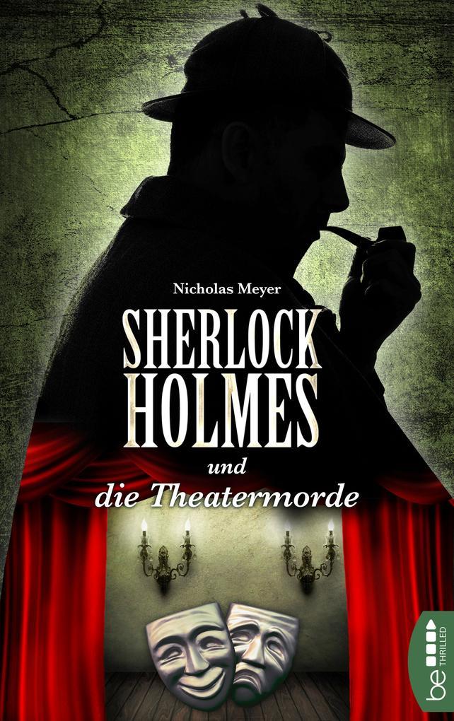 Sherlock Holmes und die Theatermorde als eBook epub