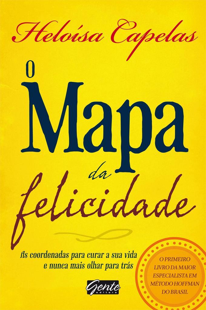 O Mapa da Felicidade als eBook von Heloísa Capelas