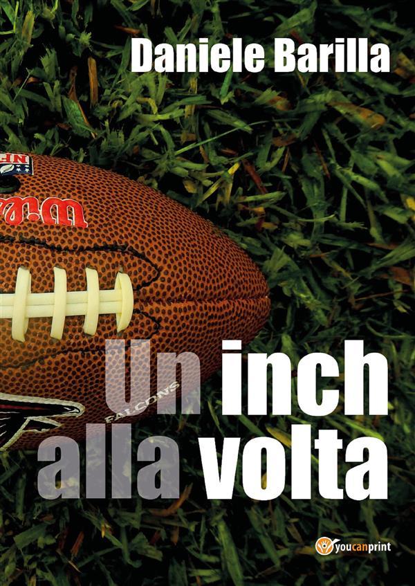 Un Inch Alla Volta als eBook von Daniele Barilla