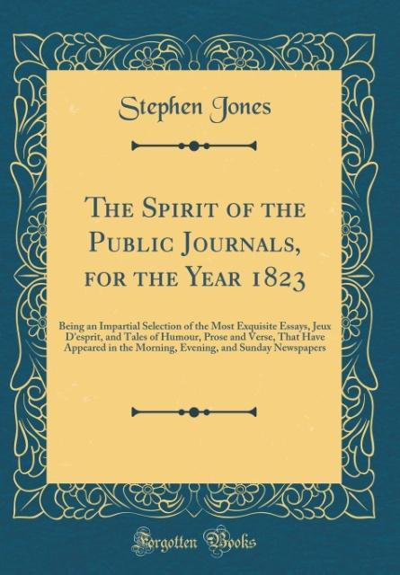 The Spirit of the Public Journals, for the Year 1823