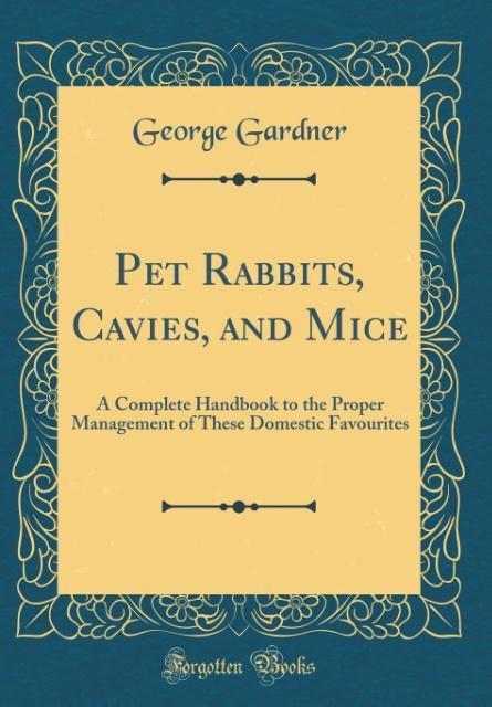 Pet Rabbits, Cavies, and Mice