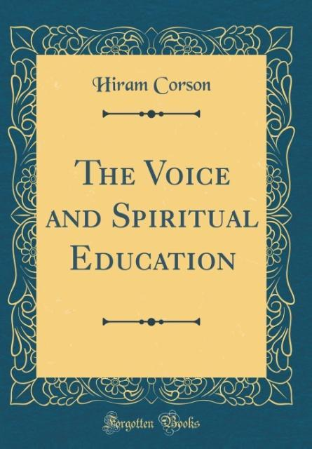 The Voice and Spiritual Education (Classic Reprint)