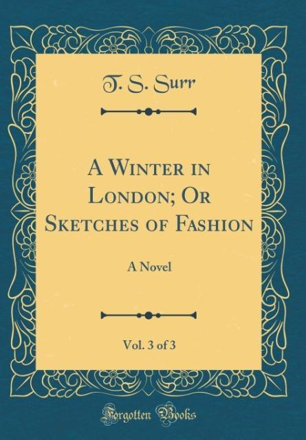 A Winter in London; Or Sketches of Fashion, Vol. 3 of 3