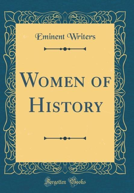 Women of History (Classic Reprint)