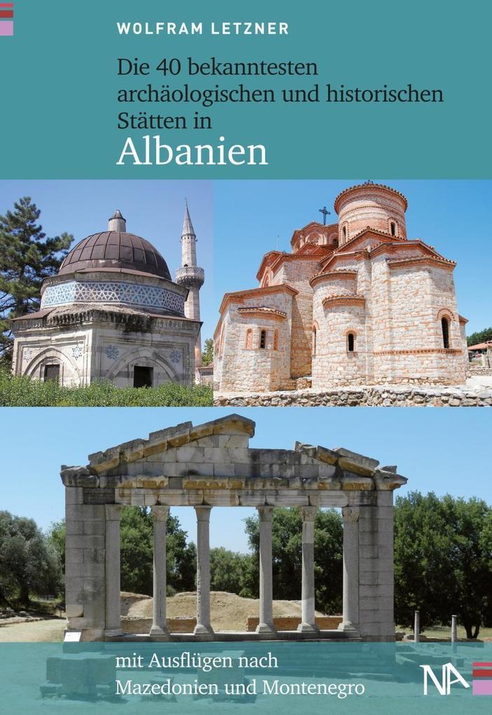 Die 40 bekanntesten archäologischen und historischen Stätten in Albanien als eBook