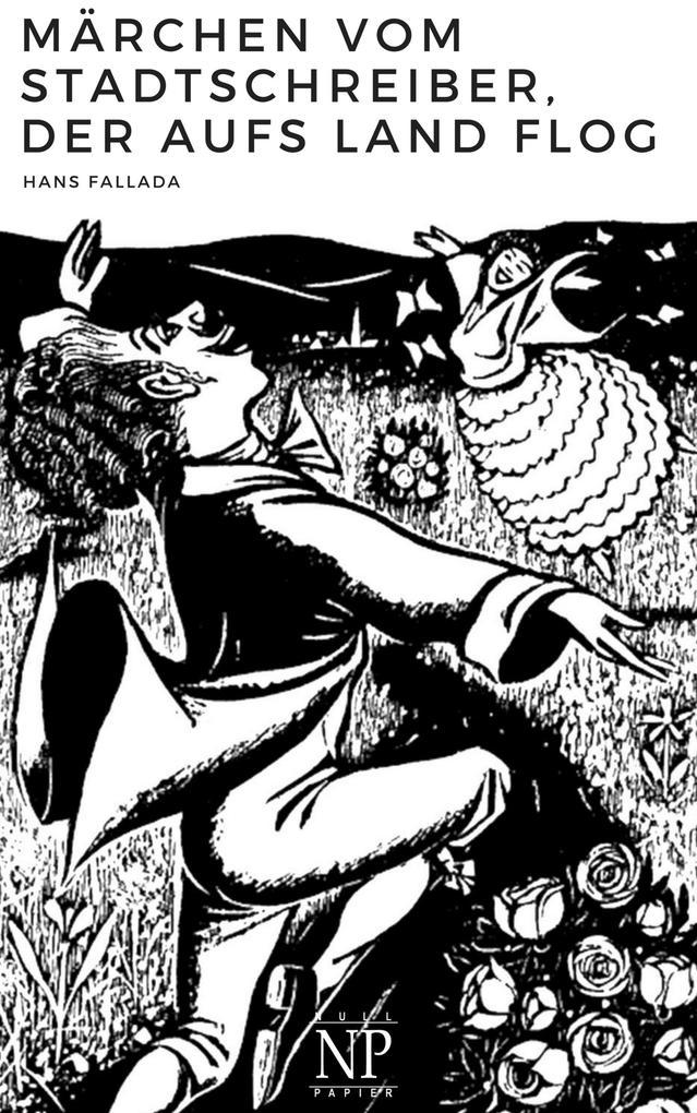 Märchen vom Stadtschreiber, der aufs Land flog als eBook