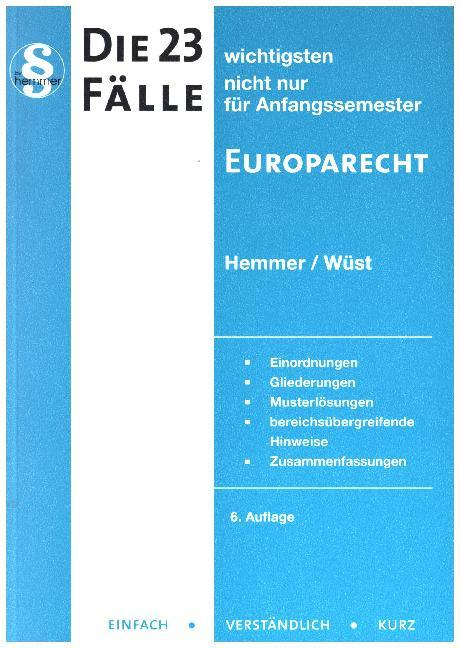 Die 23 wichtigsten Fälle nicht nur für Anfangssemester Europarecht als Buch von Karl-Edmund Hemmer, Achim Wüst, Beuttenmüller