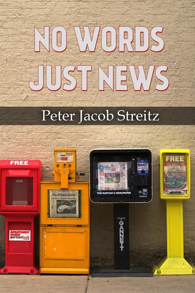 No Words ... Just News als Taschenbuch von Peter Jacob Streitz