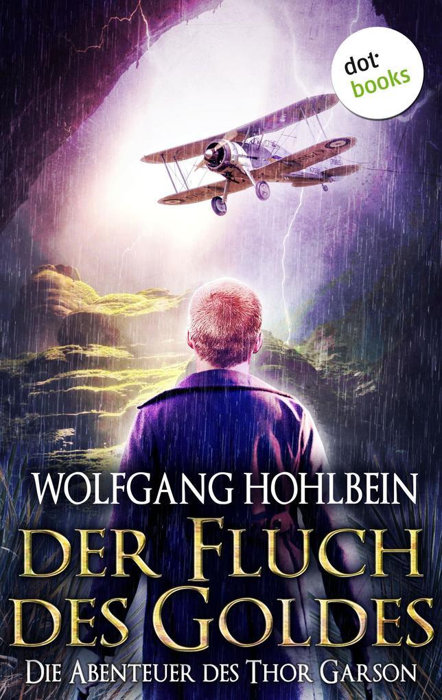Der Fluch des Goldes - Die Abenteuer des Thor Garson - Dritter Roman als eBook