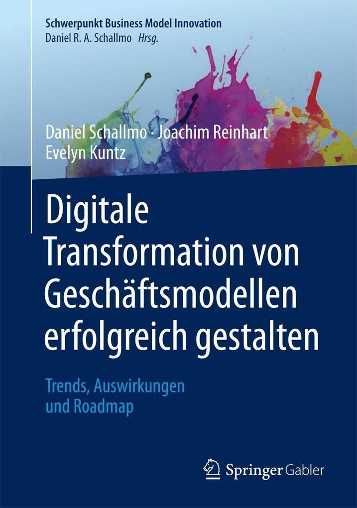 Digitale Transformation von Geschäftsmodellen erfolgreich gestalten als eBook pdf