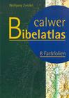 Calwer Bibelatlas. 8 Farbfolien