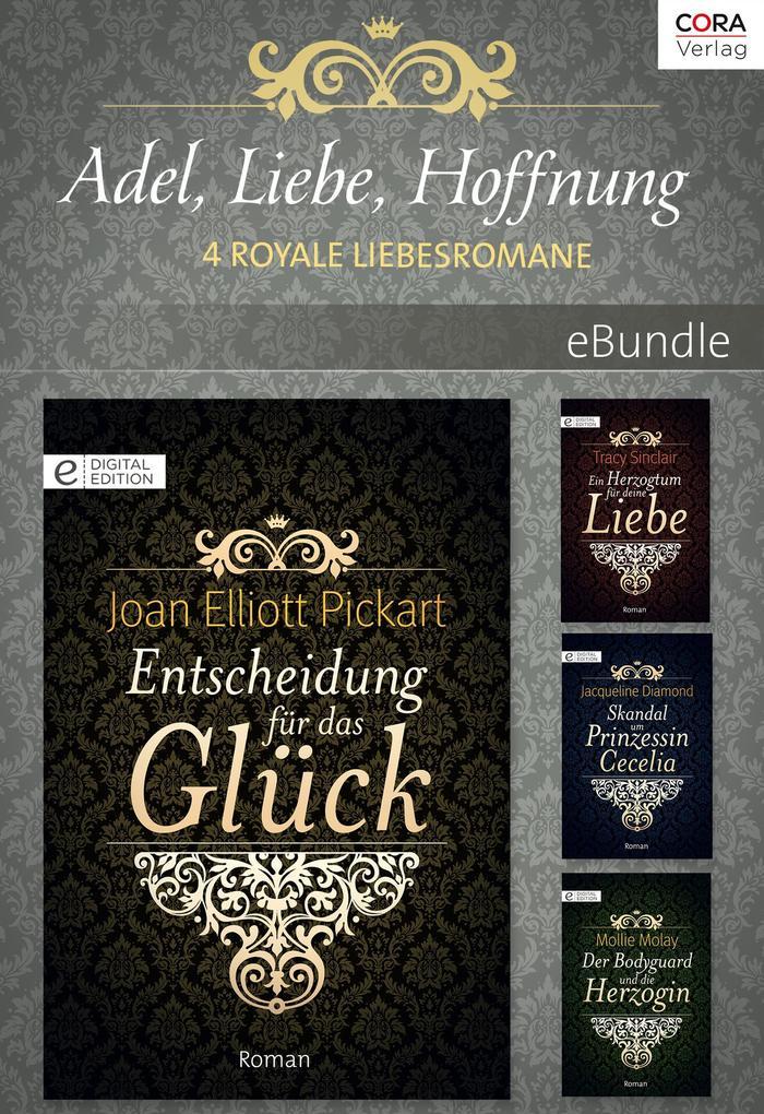 Adel, Liebe, Hoffnung - 4 royale Liebesromane als eBook