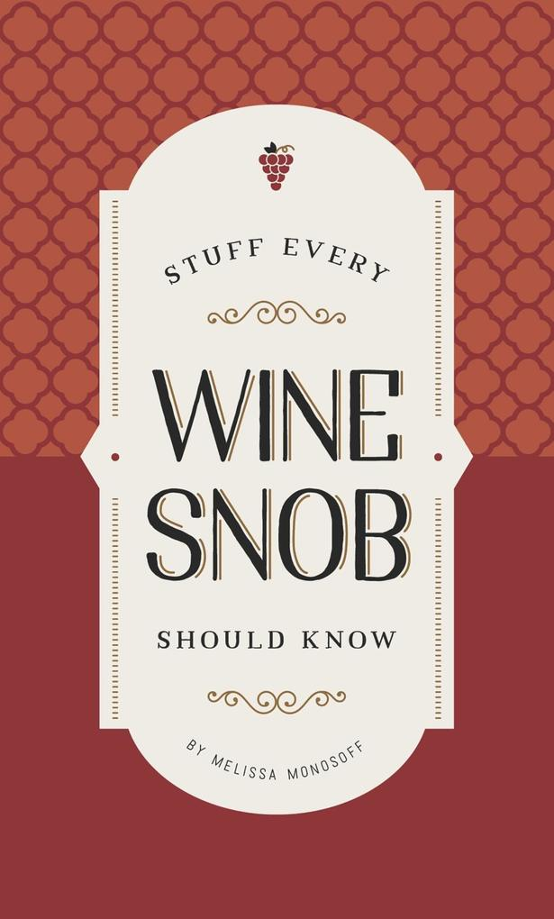 Stuff Every Wine Snob Should Know als eBook von...
