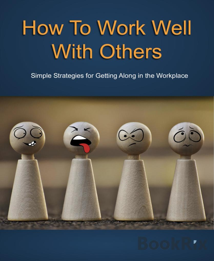 How To Work Well With Others als eBook von buga...
