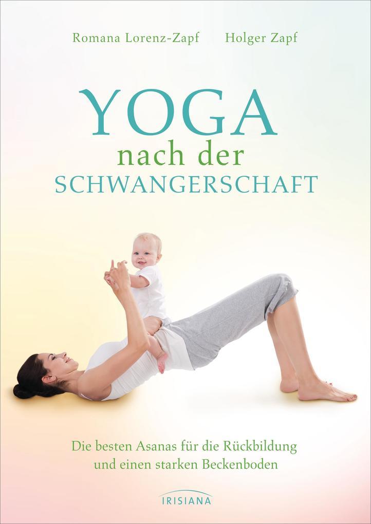 Yoga nach der Schwangerschaft als eBook von Romana Lorenz-Zapf, Holger Zapf