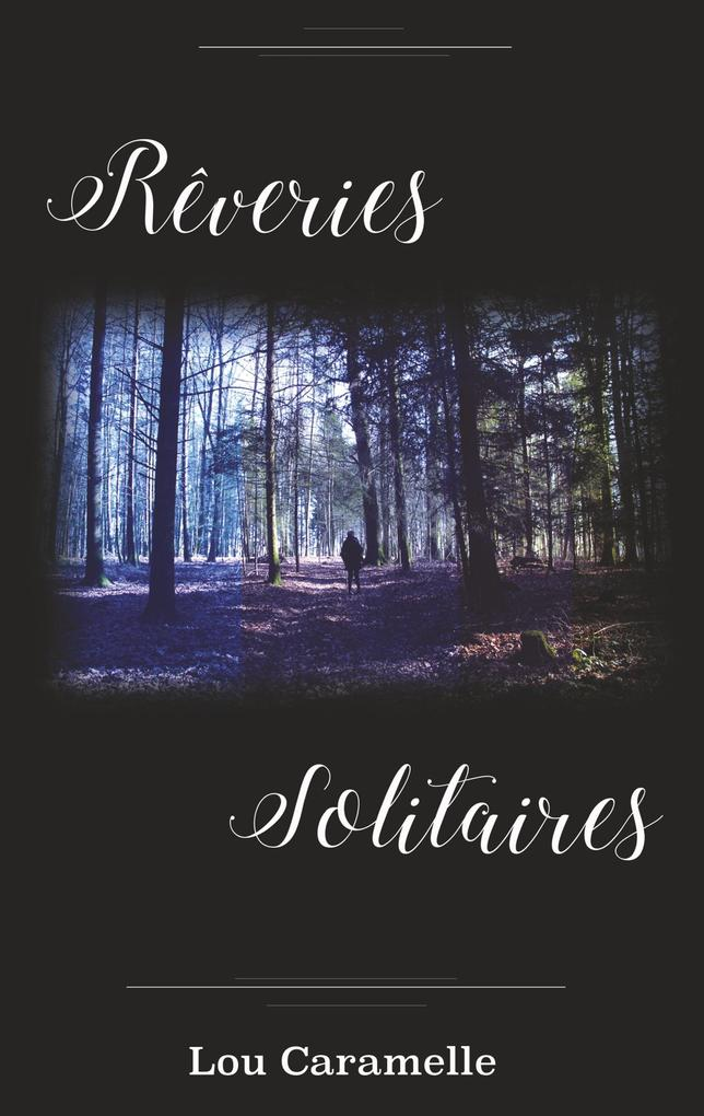 Rêveries Solitaires als Buch von Lou Caramelle