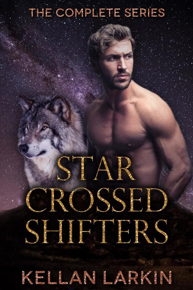 Star Crossed Shifters: The Complete Series als eBook