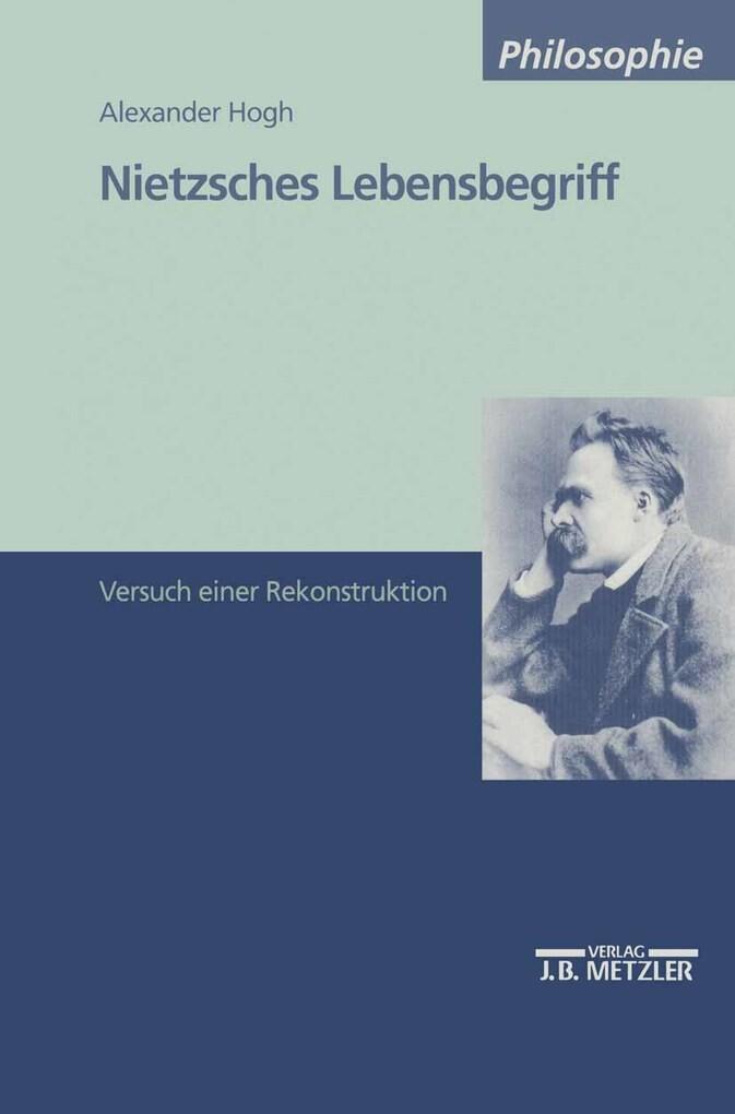Nietzsches Lebensbegriff als eBook von Alexander Hogh