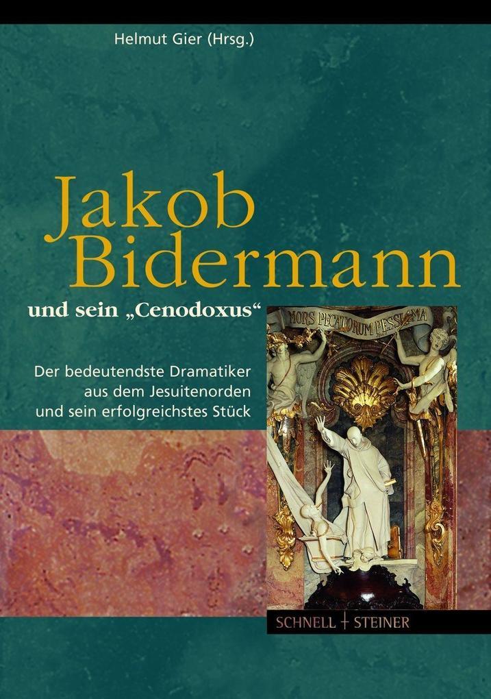 """Jakob Bidermann und sein """"Cenodoxus"""" als Buch (gebunden)"""