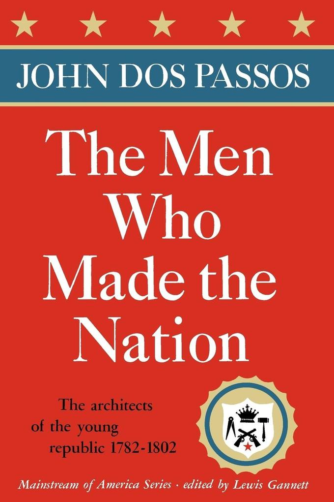 The Men Who Made the Nation als Taschenbuch