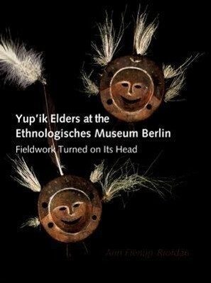 Yup'ik Elders at the Ethnologisches Museum Berlin als Buch (gebunden)