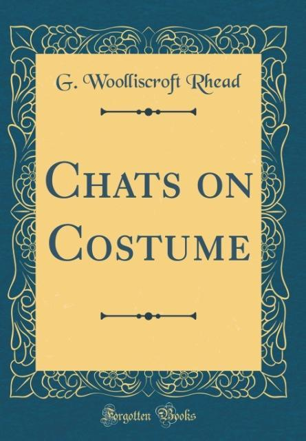 Chats on Costume (Classic Reprint) als Buch von...