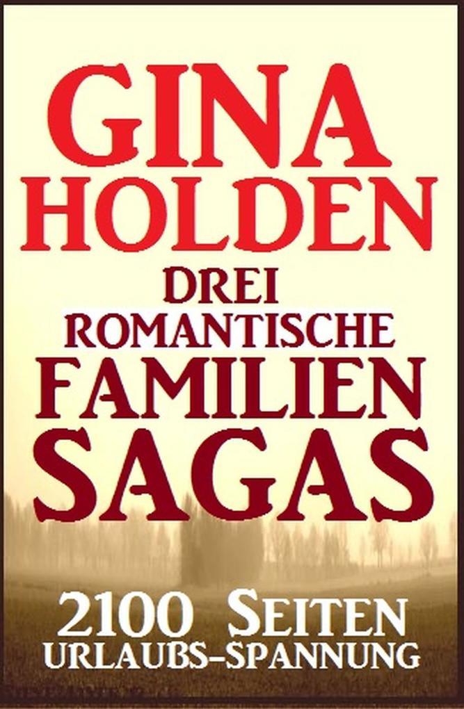 Drei romantische Familien-Sagas: 2100 Seiten Urlaubs-Spannung als eBook
