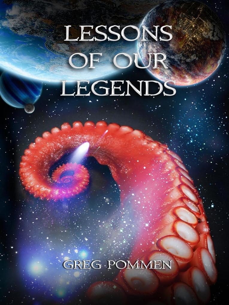 Lessons of Our Legends als eBook von Greg Pommen